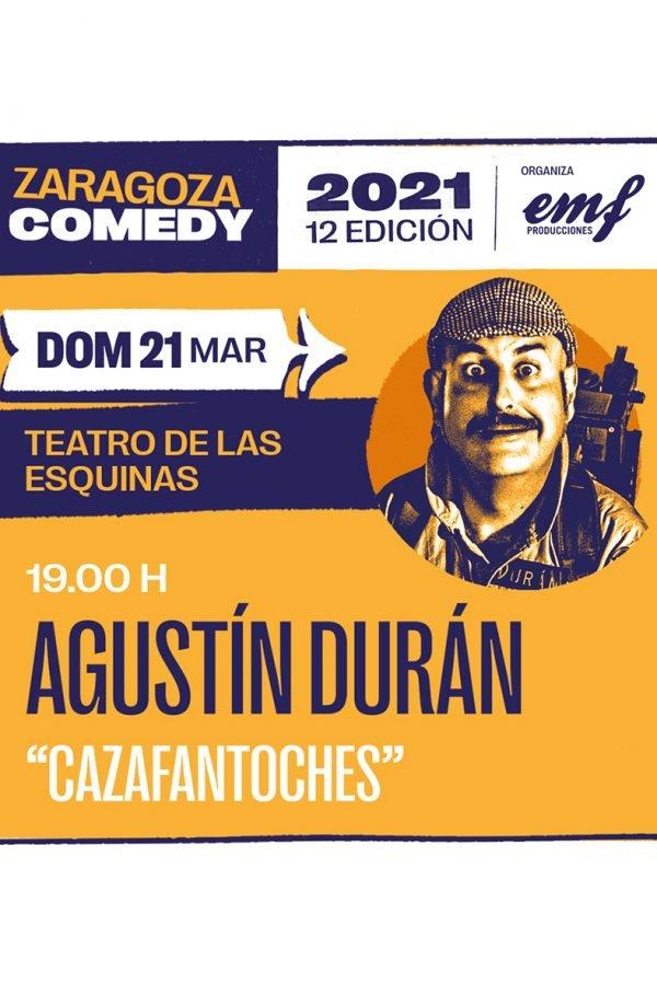 Agustín Durán, Zaragoza Comedy, 21/03/2021