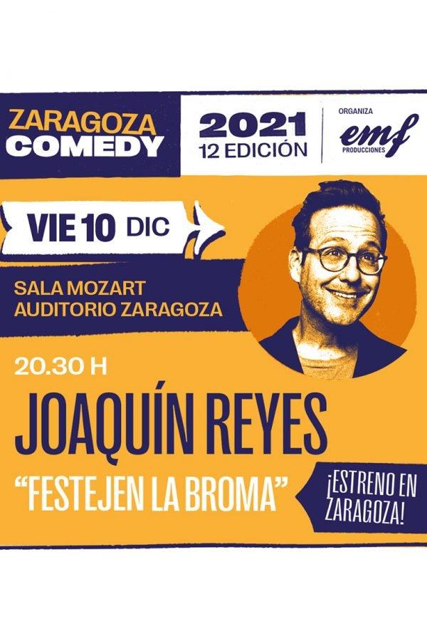 Festejen la broma, Joaquín Reyes, 10/12/21 Zaragoza Comedy
